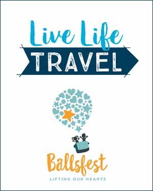 Live Life Travels partners with Ballsfest to make travel dreams come true.